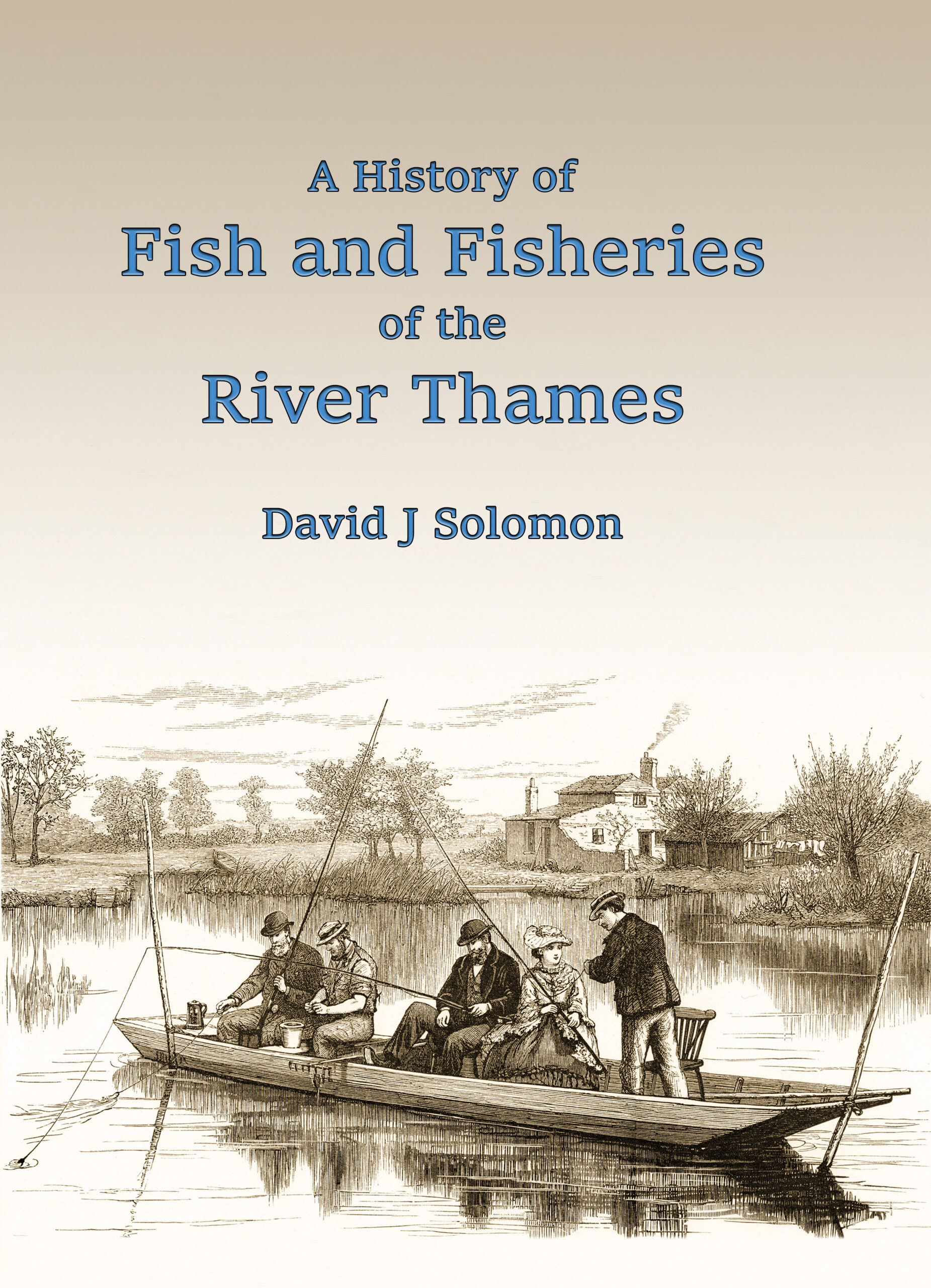 A history of fish and fisheries of the River Thames by David J Solomon